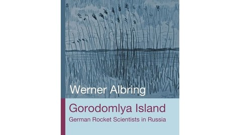Gorodomlya Island German Rocket Scientists in Russia