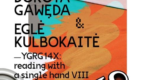Dorota Gaweda & Eglé Kulbokaité // YGRG 14X