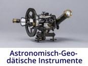 Astronomisch-Geodätische Instrumente