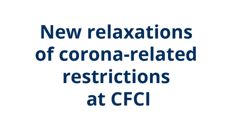 New relaxations of corona-related restrictions at CFCI