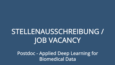 Stellenausschreibung Postdoc - Applied Deep Learning for Biomedical Data
