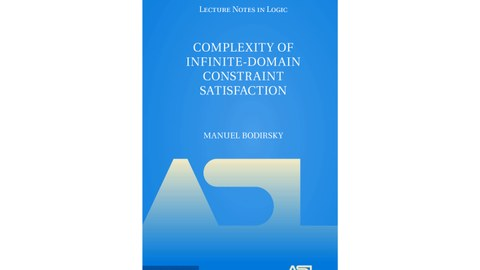 """Cover des Buchs """"Complexity of Infinite-Domain Constraint Satisfaction"""""""
