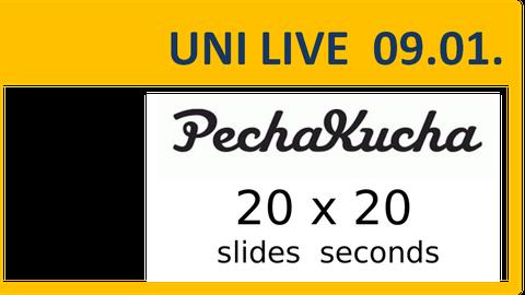 Uni Live Pecha Kucha