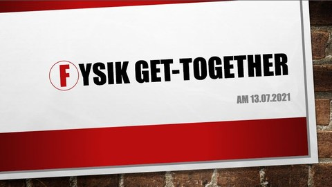 Fysik Get-together am 13.7.2021