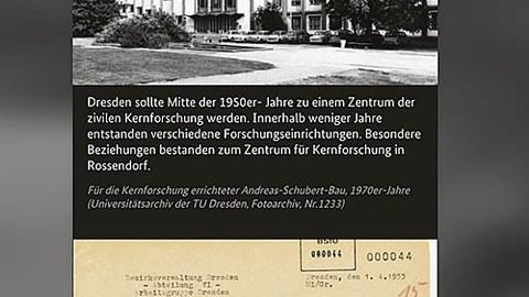 Schwarz-weiß-Foto des Andreas-Schubert-Baus, darunter Text: Dresden sollte Mitte der 1950er-Jahre zu Zentrum zivilen Kernforschung werden. Darunter ein Dokument: Beurteilung der Unterlagen