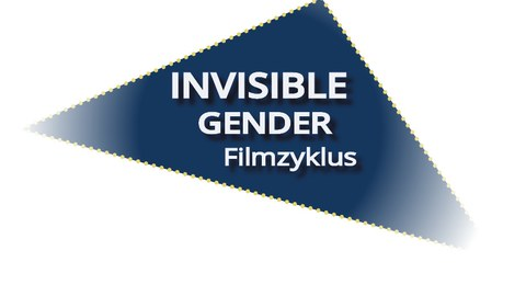 blaues Dreieck mit weißer Aufschrift Invisible Gender Filmzyklus