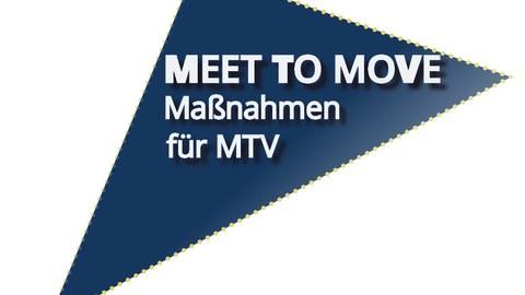 Blaues Dreieck mit weißer Aufschrift Meet To Move - Maßnahmen für MTV