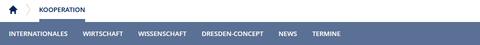 Der Screenshot zeigt einen Ausschnitt der Internetseite der TU Dresden. Es sind die einzelnen Themen unter dem Reiter Kooperation abgebildet. Diese heißen: Internationales, Wirtschaft, Wissenschaft, Dresden-Concept, News und Termine.