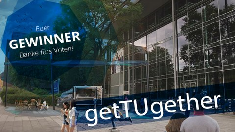 The photo shows how the free zone in front of the Hörsaalzentrum could look like. Text is laid over it: Your winner: geTUgether. Thanks for voting!