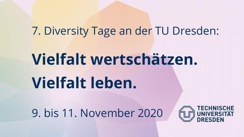 7. Diversity Tage an der TU Dresden: Vielfalt wertschätzen. Vielfalt leben. 9. bis 11. November 2020.
