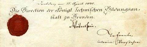 Ausschnitt des Abgangszeugnisses von August Erler aus dem Jahr 1840 mit Dienstsiegel. Dr. Franke unterschrieb als vorübergehender Vorsteher der Anstalt. Erler war später Professor am Dresdner Polytechnikum.