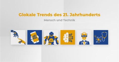 """Text: """"Glokale Trends des 21. Jahrhunderts, Mensch und Technik"""". Darunter Illustrationen verschiedener Roboter und Technologien,"""