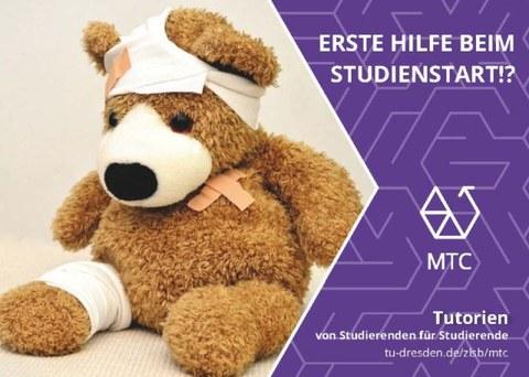 """Bild eines Teddybären, der bandagiert ist. Rechts steht """"Erste Hilfe beim Studienstart!? MTC Tutorien von Studierenden für Studierende"""""""