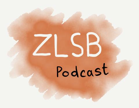 Auf dem Bild ist das Logo zu sehen, die Buchstaben ZLSB und das Wort Podcast in schwarz auf orangem Hintergrund.