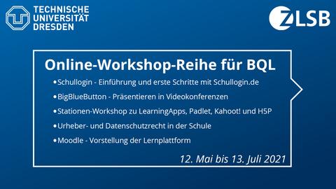 Online-Workshop-Reihe für BQL mit den Themen Schullogin, BigBlueButton, einem Stationen-Workshop, dem Uhrheberrecht und Moodle